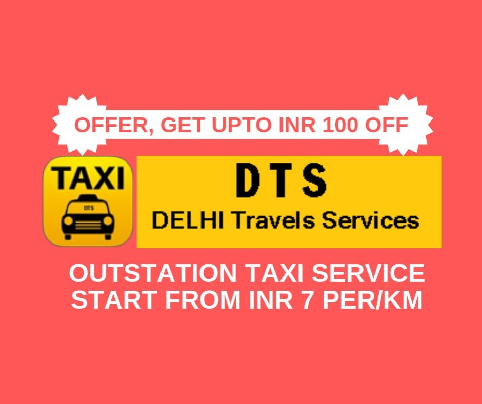 Book Outstation Cabs at Lowest Fare | Best Outstation Taxi Service in Delhi | Offer- Get Up to Rs 100 Off.